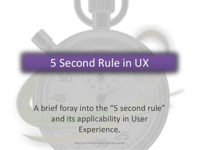 """5 Second Rule in UX A brief foray into the """"5 second rule"""" and its applicability in User Experience. http://in.linkedin.co..."""
