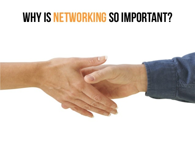 Networking Benefits  Opportunities  Lead to new and future business.