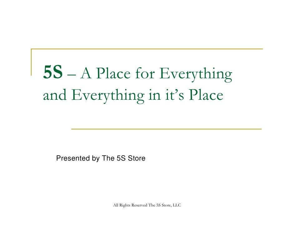 5S – A Place for Everything and Everything in it's Place     Presented by The 5S Store                      All Rights Res...