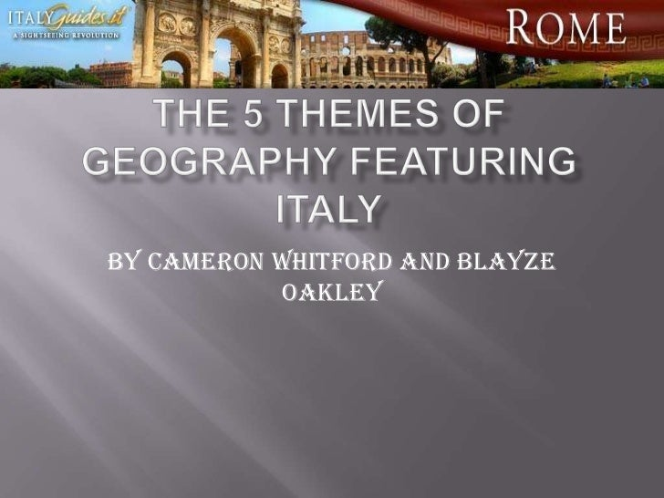 the 5 themes of geography italy