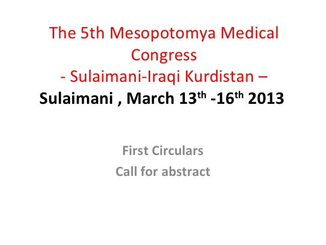 The 5th Mesopotomya Medical            Congress   - Sulaimani-Iraqi Kurdistan –Sulaimani , March 13th -16th 2013          ...