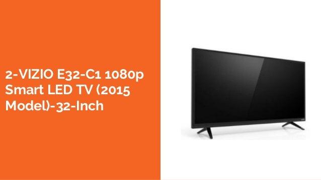 2-VIZIO E32-C1 1080p Smart LED TV (2015 Model)-32-Inch