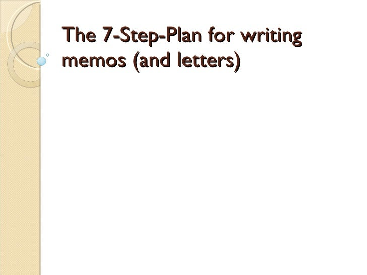 The 7-Step-Plan for writing memos (and letters)