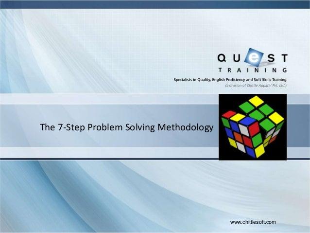 The 7 step problem solving methodology