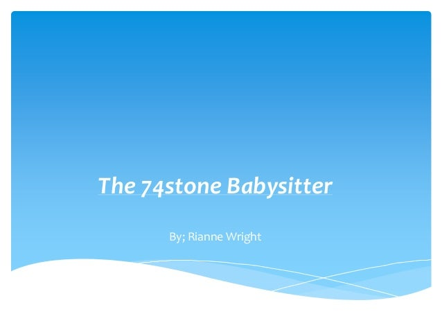 The 74stone BabysitterBy; Rianne Wright
