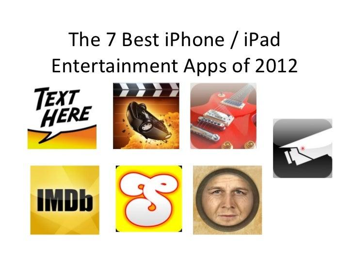 The 7 Best iPhone / iPadEntertainment Apps of 2012