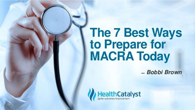 The 7 Best Ways to Prepare for MACRA Today ̶ Bobbi Brown