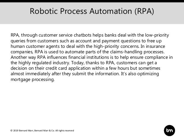© 2019 Bernard Marr, Bernard Marr & Co. All rights reserved Robotic Process Automation (RPA) RPA, through customer service...