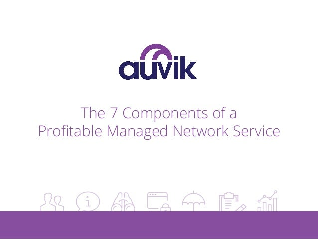 The 7 Components of a Profitable Managed Network Service
