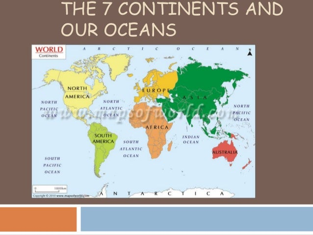 THE 7 CONTINENTS AND OUR OCEANS