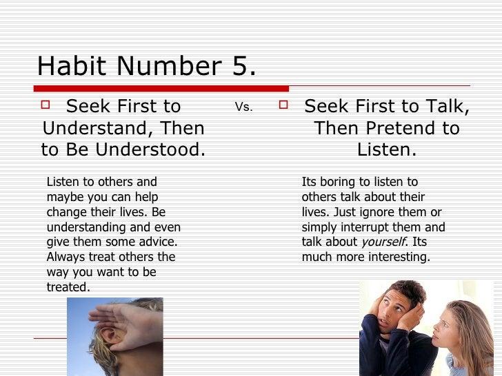 habit 5 seek first to understand then to be understood essay help