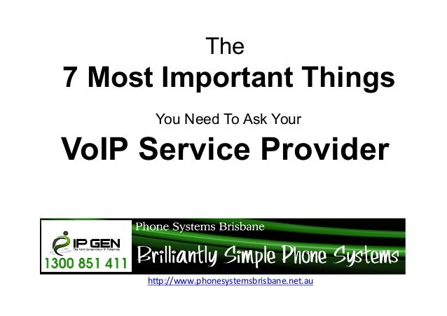 """The  7 Most Important Things You Need To Ask Your  VoIP Service Provider  h""""p://www.phonesystemsbrisbane.net.au"""