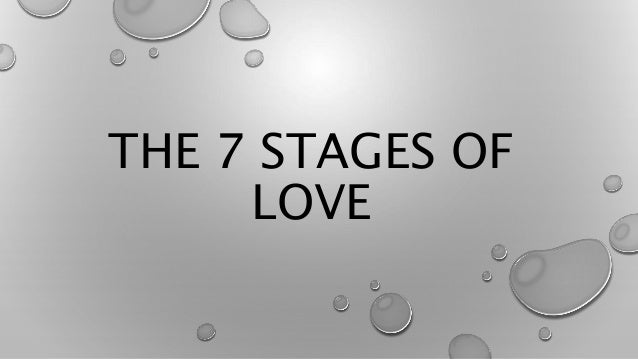 THE 7 STAGES OF LOVE