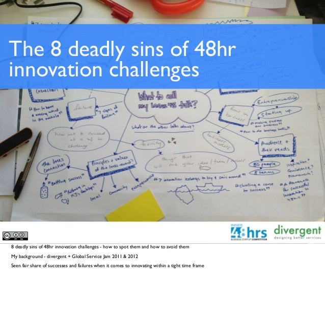 The 8 deadly sins of 48hrinnovation challenges8 deadly sins of 48hr innovation challenges - how to spot them and how to av...