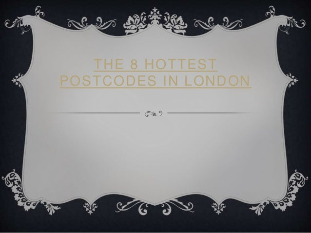 THE 8 HOTTEST POSTCODES IN LONDON