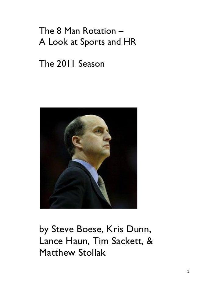 The 8 Man Rotation –A Look at Sports and HRThe 2011 Seasonby Steve Boese, Kris Dunn,Lance Haun, Tim Sackett, &Matthew Stol...
