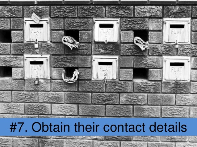 #7. Obtain their contact details