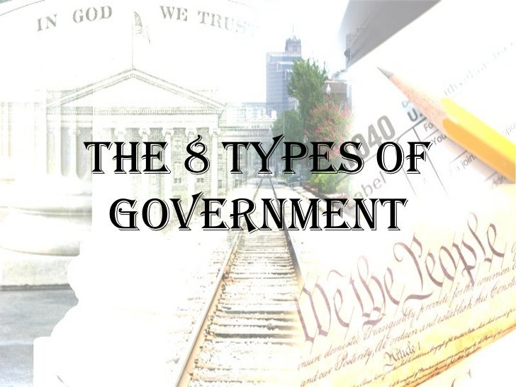 The 8 Types of GovernmenT
