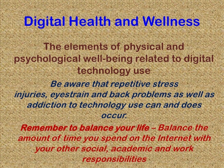 Digital Health and Wellness<br />The elements of physical and psychological well-being related to digital technology use<b...