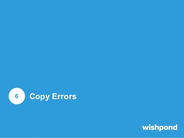 Copy Errors  1  Typos do matter in marketing. They reduce the trust your audience has in you, and can be especially detrim...