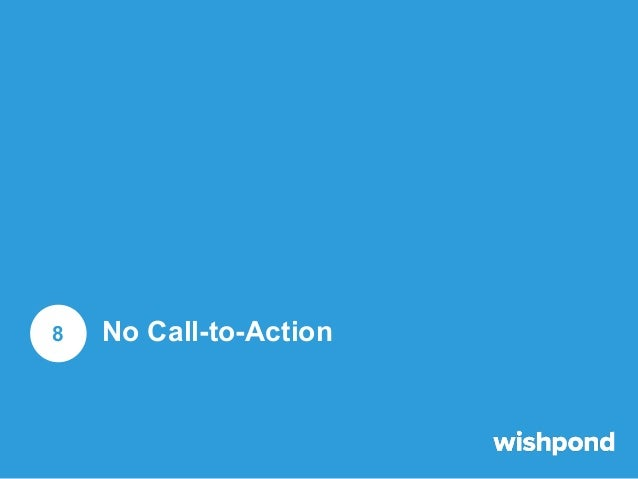 No Call-to-Action Not including a CTA in your Facebook Ad is like poking holes in your social media marketing funnel. You ...