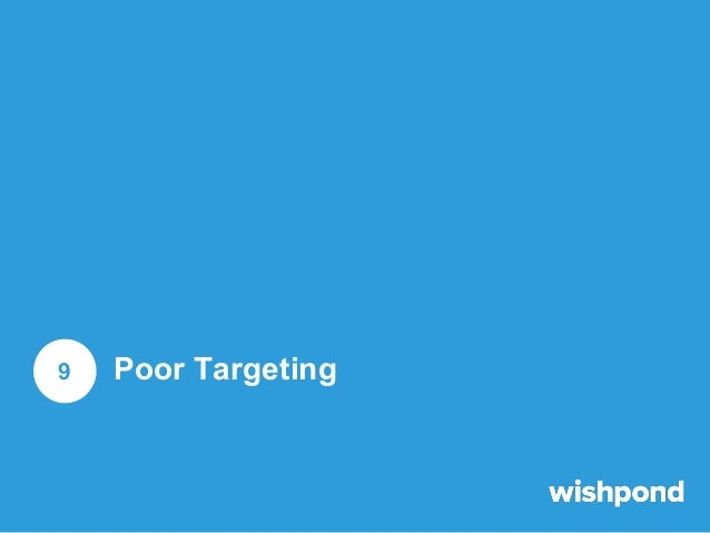 Poor Targeting This is one of the most unfortunate mistakes you can make, as it means you're wasting your money entirely. ...