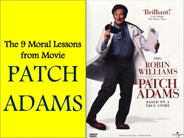 The 9 Moral Lessonsfrom MoviePATCHADAMS