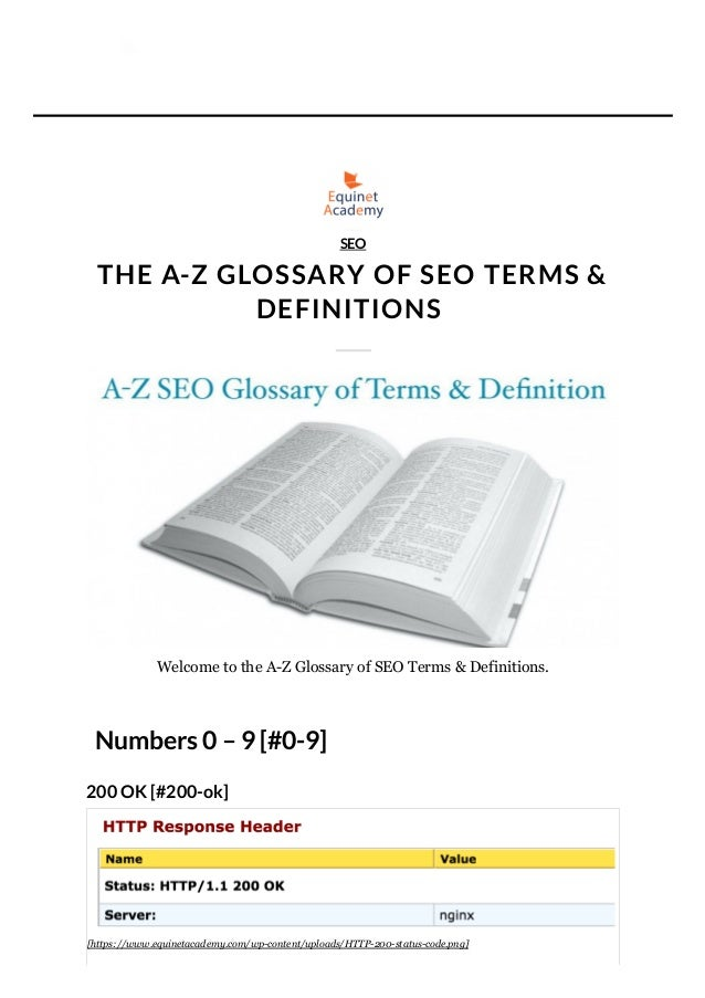 THE A-Z GLOSSARY OF SEO TERMS & DEFINITIONS Welcome to the A-Z Glossary of SEO Terms & Definitions. Numbers 0 – 9 [#0-9] 2...
