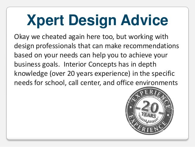 Xpert Design Advice Okay we cheated again here too, but working with design professionals that can make recommendations ba...