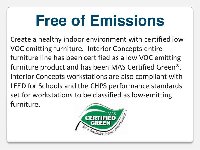 Free of Emissions Create a healthy indoor environment with certified low VOC emitting furniture. Interior Concepts entire ...