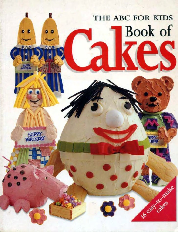 The Abc For Kids Book Of Cakes Ebook