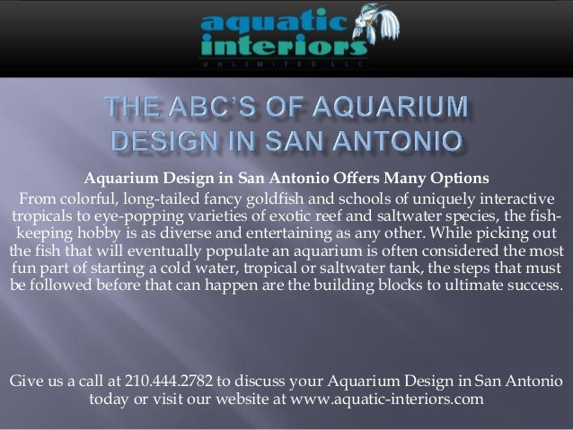 Aquarium Design in San Antonio Offers Many OptionsFrom colorful, long-tailed fancy goldfish and schools of uniquely intera...