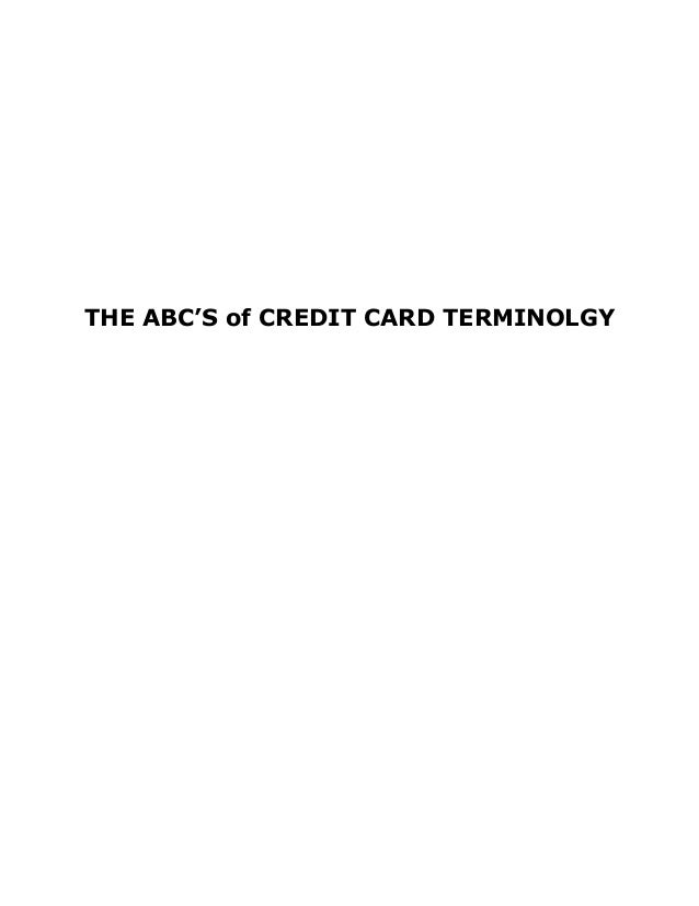 THE ABC'S of CREDIT CARD TERMINOLGY