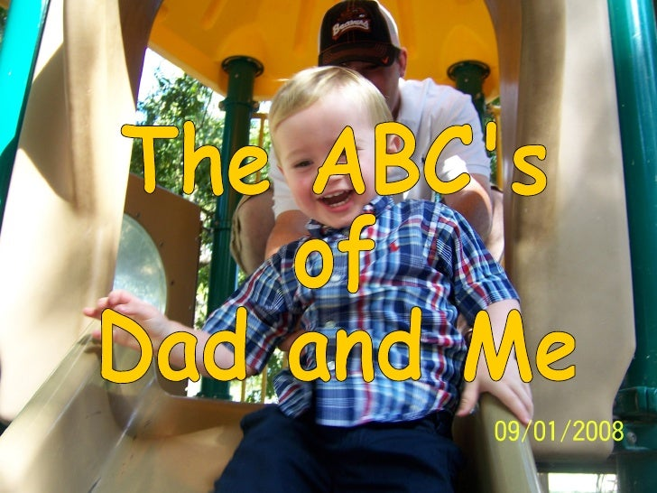 The ABC's  of  Dad and Me