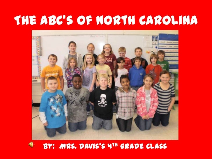 The ABC's of North Carolina<br />By:  Mrs. Davis's 4th Grade Class<br />