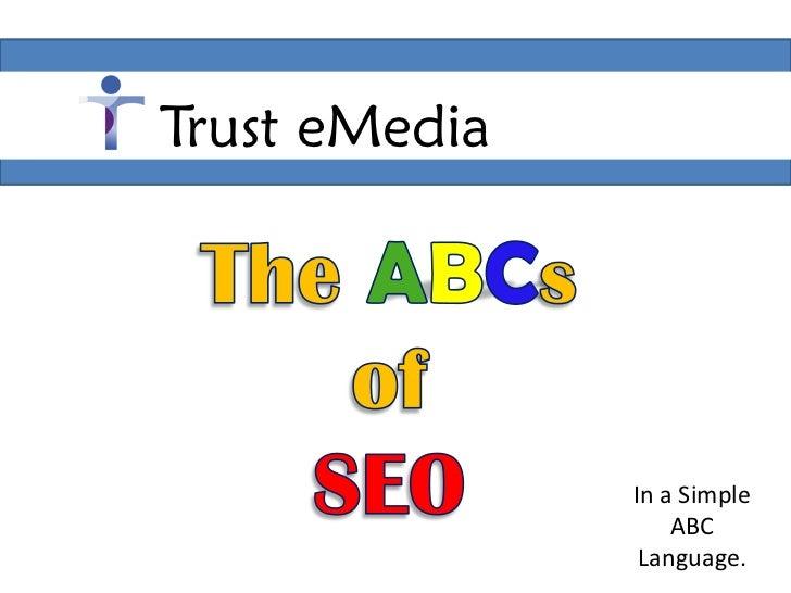 Trust eMedia               In a Simple                   ABC                Language.