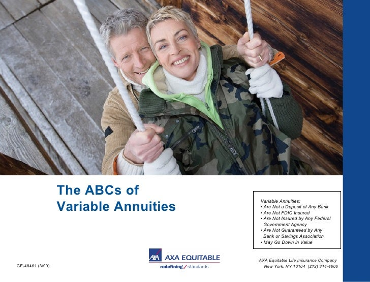 Variable Annuities: • Are Not a Deposit of Any Bank  • Are Not FDIC Insured  • Are Not Insured by Any Federal    Governmen...