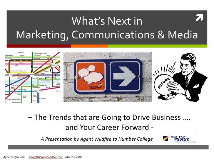 What's Next in                 Marketing, Communications & Media                         – The Trends that are Going to D...