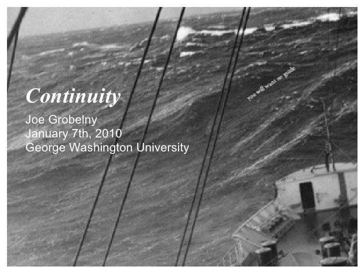 ContinuityJoe GrobelnyJanuary 7th, 2010George Washington University