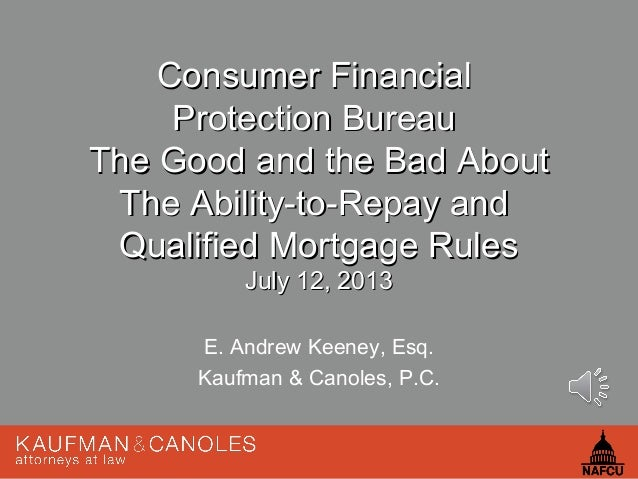 Consumer FinancialConsumer Financial Protection BureauProtection Bureau The Good and the Bad AboutThe Good and the Bad Abo...