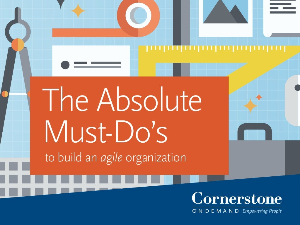 The Absolute Must-Do's to Build an Agile Organization