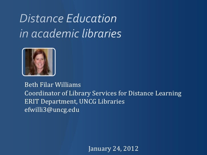 Beth Filar WilliamsCoordinator of Library Services for Distance LearningERIT Department, UNCG Librariesefwilli3@uncg.edu  ...