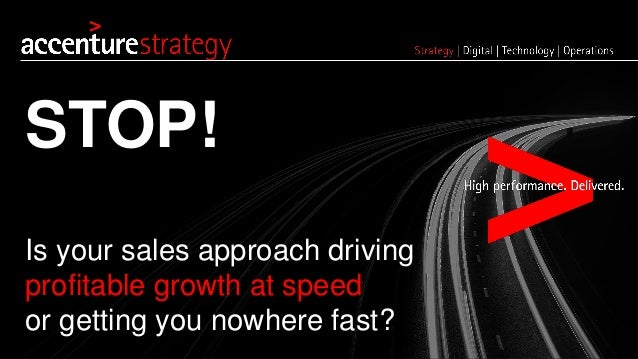 Is your sales approach driving  profitable growth at speed  or getting you nowhere fast?  STOP!