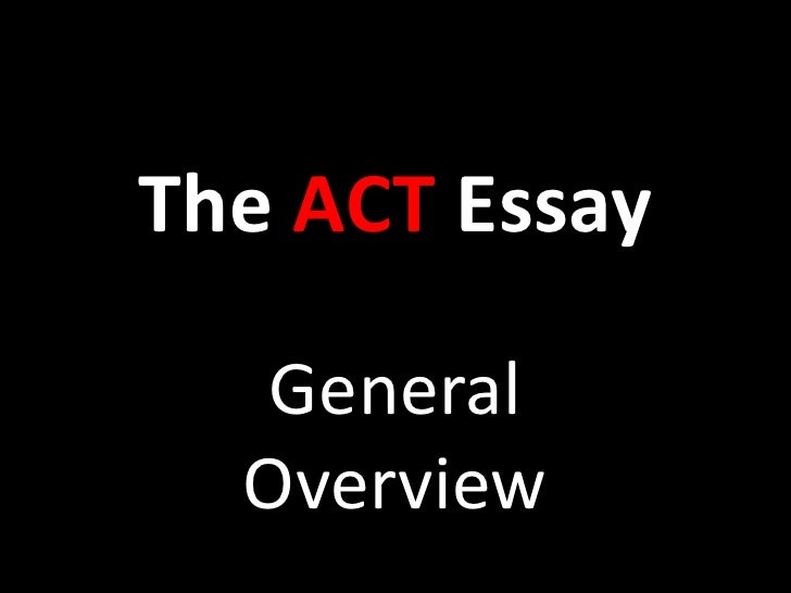 The ACT Essay  General  Overview