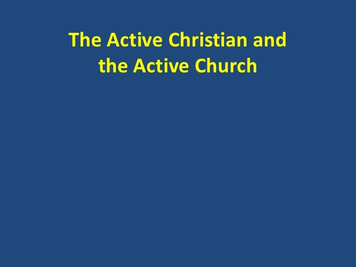 The Active Christian andthe Active Church<br />