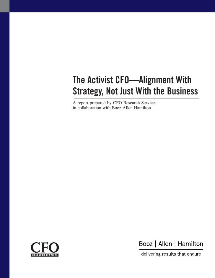 The Activist CFO—Alignment With Strategy, Not Just With the Business A report prepared by CFO Research Services in collabo...