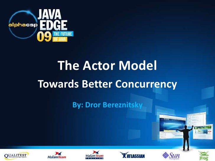 The Actor Model<br />Towards Better Concurrency<br />By: DrorBereznitsky<br />1<br />