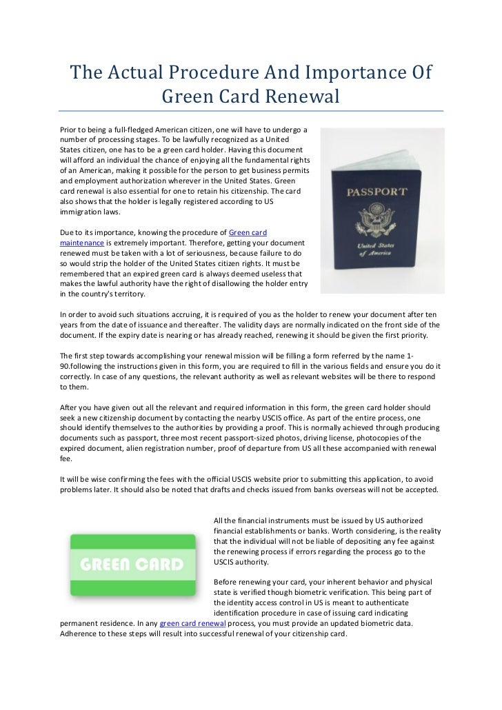 The Actual Procedure And Importance Of             Green Card RenewalPrior to being a full-fledged American citizen, one w...