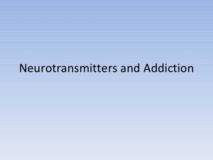 Neurotransmitters and Addiction