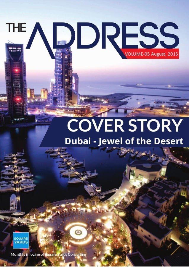 VOLUME-05 August, 2015 COVER STORY Dubai - Jewel of the Desert Monthly infozine of Square Yards Consulting THE